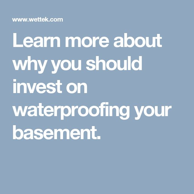 Learn more about why you should invest on waterproofing your basement.