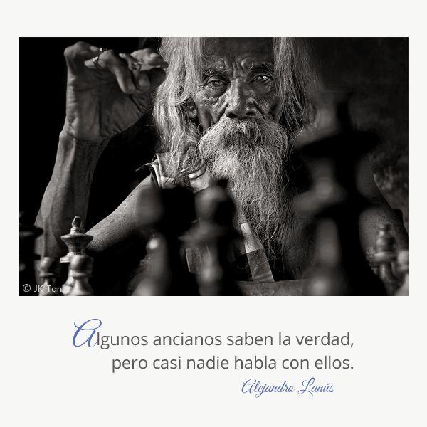 Algunos ancianos saben la verdad, pero casi nadie habla con ellos. #Umbrales #AlejandroLanus #Aforismos