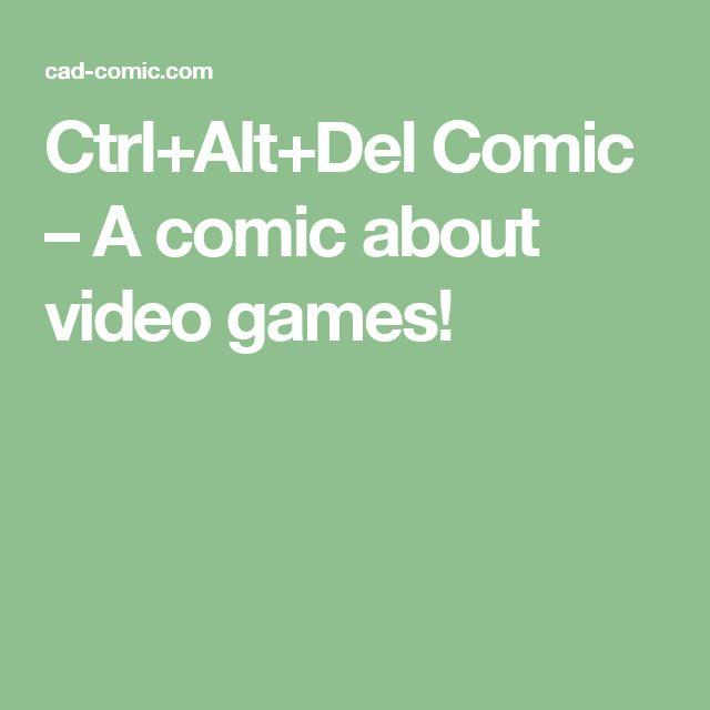 Ctrl+Alt+Del Comic – A comic about video games!