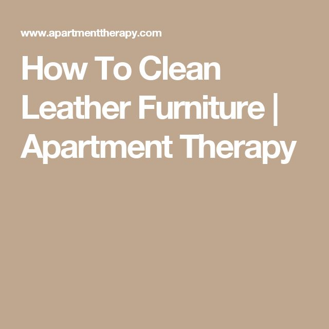 17 Best Ideas About Cleaning Leather Furniture On Pinterest Cleaning Leather Couches Leather