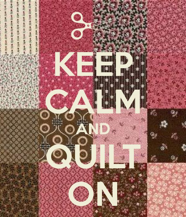 """Keep Calm and Quilt On"""