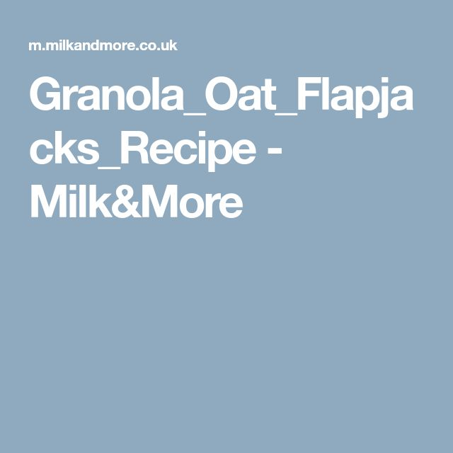 Granola_Oat_Flapjacks_Recipe - Milk&More