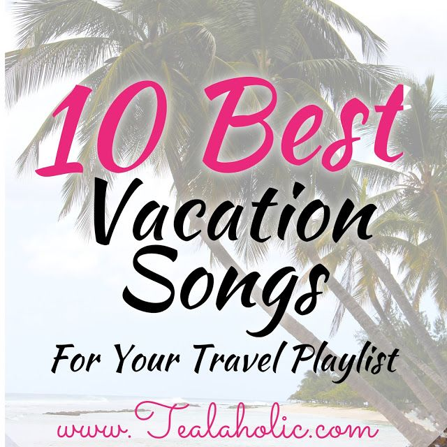 10 Best Vacation Songs For Your Travel Playlist. Perfect summer themed songs for the plane or sitting on the beach.