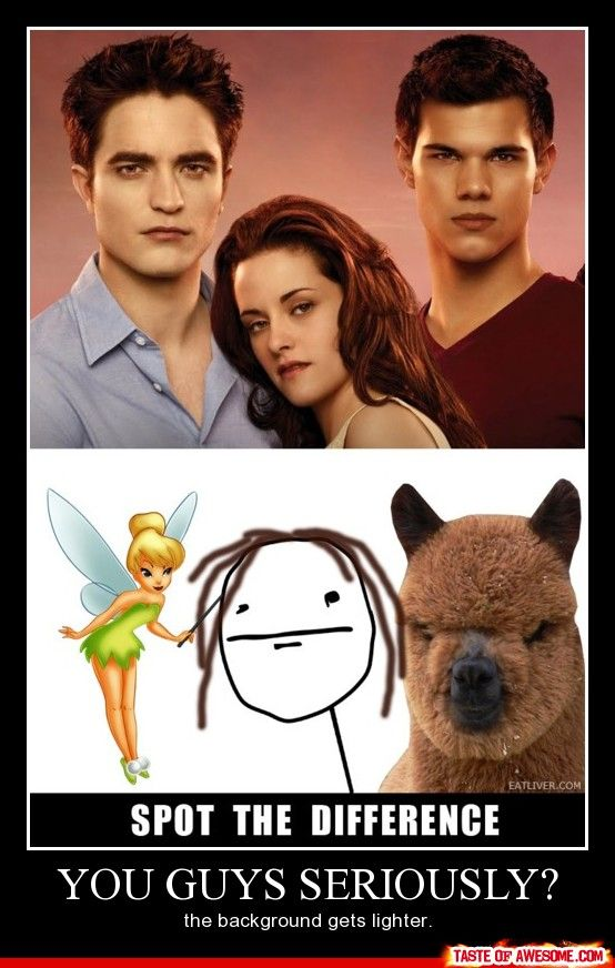 Twilight spot the difference. Kirsten Stewart, Taylor Lautner, Robert Pattison. All the same. Must be the background.