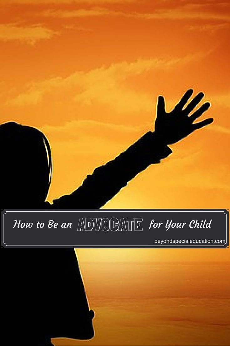Knowing how to be an advocate for your child is a vital step in setting up your child's independent future. Advocating appropriately is important.