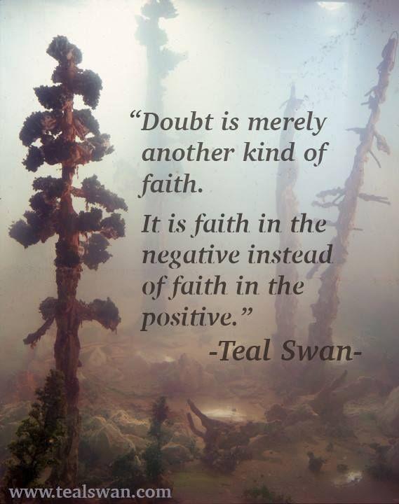 """""""A dúvida não mais é do que uma crença. É a fé no negativo em vez da fé no positivo"""""""