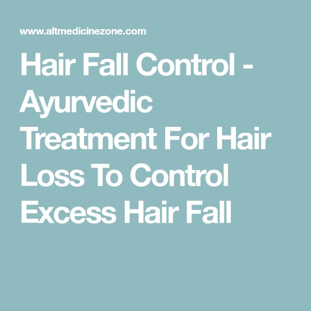 Hair Fall Control - Ayurvedic Treatment For Hair Loss To Control Excess Hair Fall