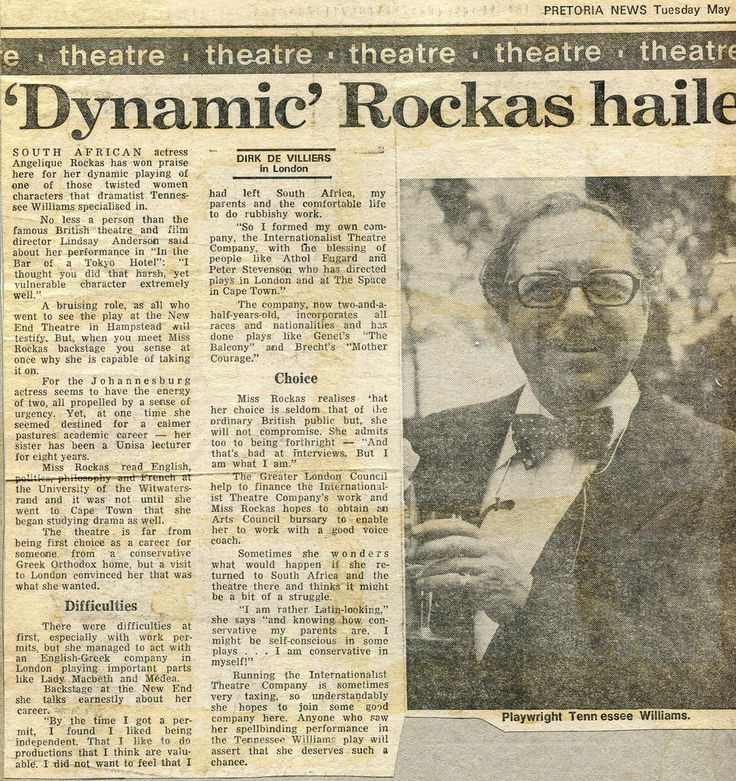 Dynamic Rockas Hailed ! Pretoria News, 20th May 1983 | Dirk de Villers of the South African press Association`s critics covered several of Internationalist Theatre`s productions. He was especially impressed with Angelique Rockas` portrayal of Miriam in this rarely performed Tennessee Williams` play. And in his article for `Pretoria News` he went into panegyric mode with the title `Dynamic Rockas Hailed!`