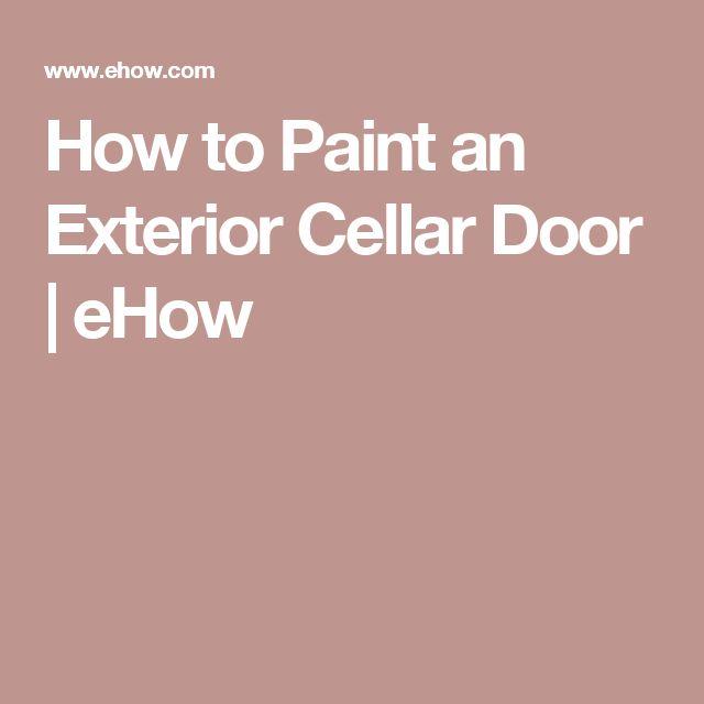 How to Paint an Exterior Cellar Door   eHow