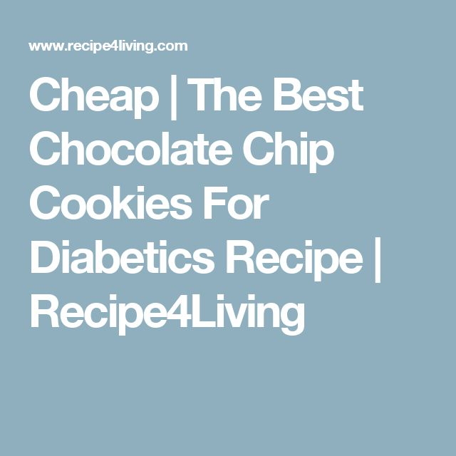 Cheap | The Best Chocolate Chip Cookies For Diabetics Recipe | Recipe4Living