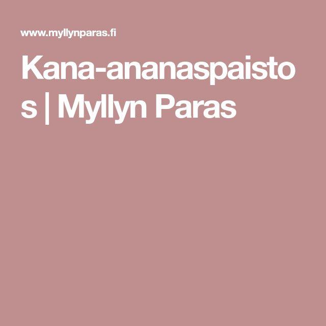 Kana-ananaspaistos | Myllyn Paras