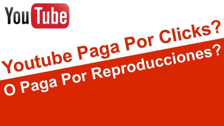 youtube-me-paga-por-clicks-o-por-reproducciones