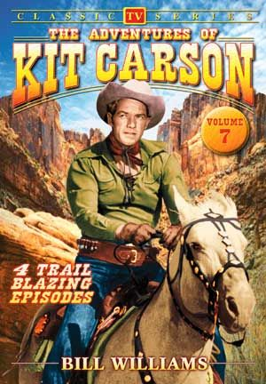 Adventures of Kit Carson, Volume 7 DVD (1951) - Television on Starring Bill Williams; Alpha Video | OLDIES.com