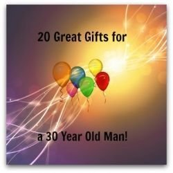 Gift Ideas For A 30 Year Old Man Birthdays Christmas Or Anytime