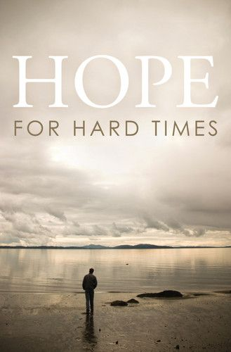 Hope for Hard Times | Tracts | Crossway
