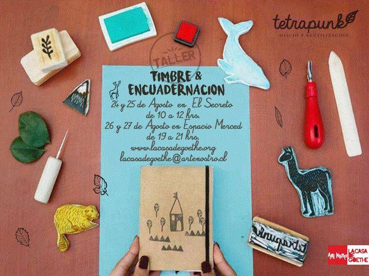 Timbre & Encuadernación ahora en Agosto! con Tetra Punk. Inscripciones e info en: lacasadegoethe@artenostro.cl www.lacasadegoethe.org
