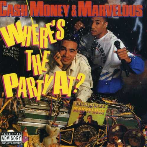 Cash Money - Where's The Party At?