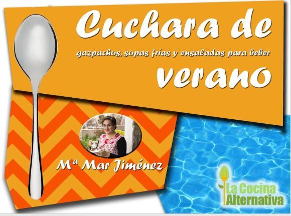 CUCHARA DE VERANO: recetario gratuito de gazpachos, sopas frías y ensaladas para beber | La Cocina Alternativa