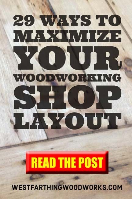 29 Ways To Maximize Your Woodworking Shop Layout Hdr Woodworking