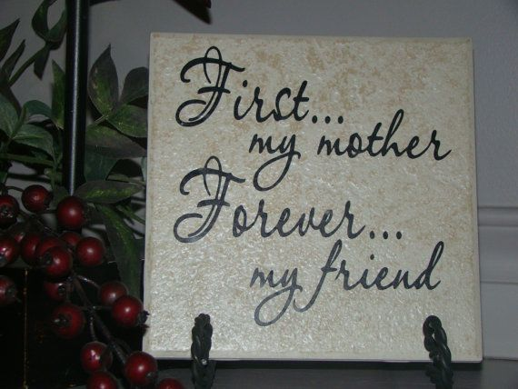 First My Mother Forever My Friend...Mother's Day by VinylSigns4him