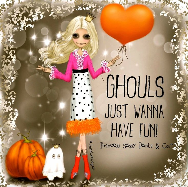 Ghouls just wanna have fun! ~ Princess Sassy Pants & Co - Via www.facebook.com