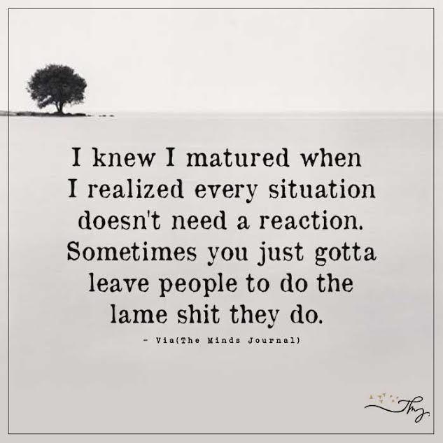 I knew I matured - http://themindsjournal.com/i-knew-i-matured/