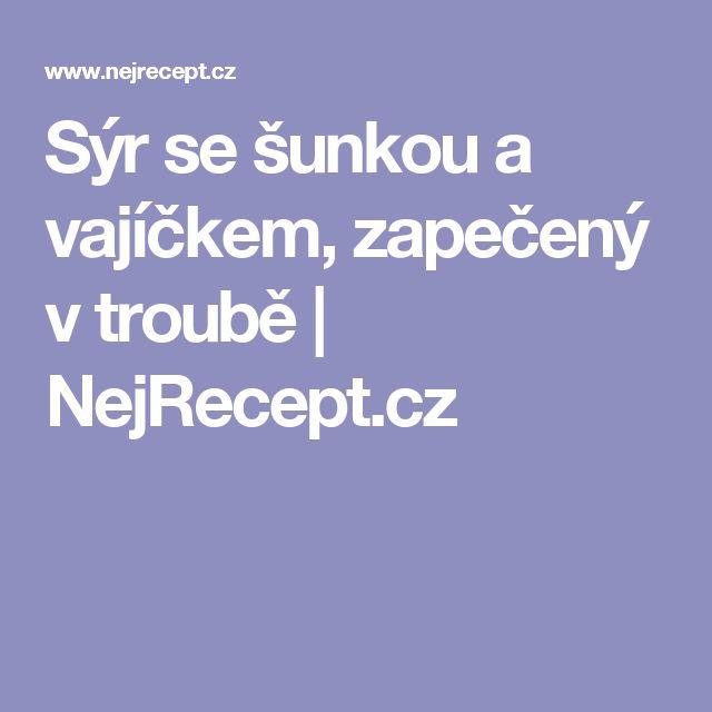 Sýr se šunkou a vajíčkem, zapečený v troubě   NejRecept.cz
