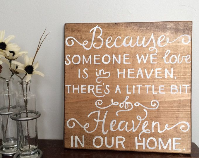 Because Someone We Love is in Heaven sign, Memorial sign, Heaven sign, Condolence gift, Memorial gift, Remembrance gift, Inspirational