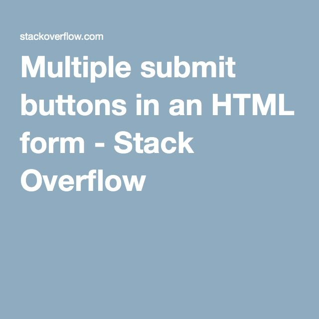 Multiple submit buttons in an HTML form - Stack Overflow