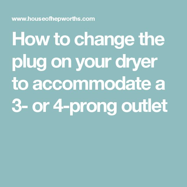 How to change the plug on your dryer to accommodate a 3- or 4-prong outlet