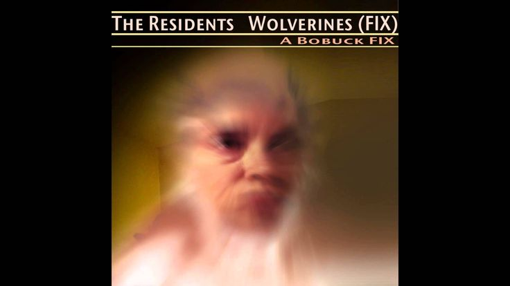 The Residents - Wolverines (Fix)