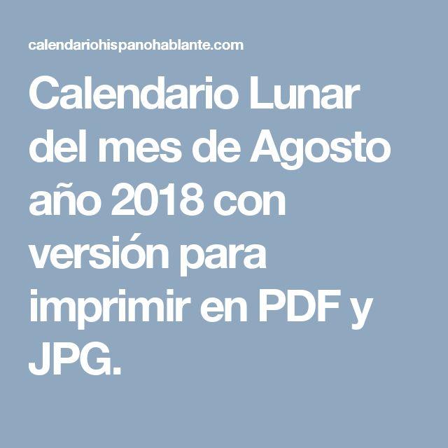 Calendario Lunar del mes de Agosto año 2018 con versión para imprimir en PDF y JPG.