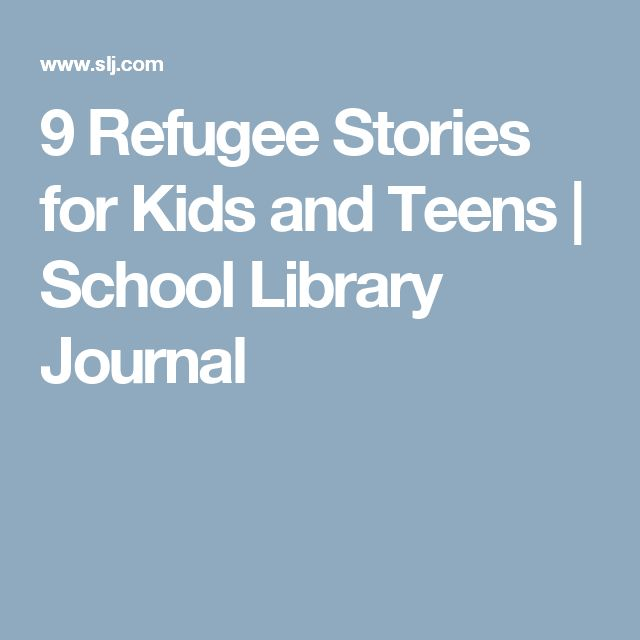 9 Refugee Stories for Kids and Teens | School Library Journal