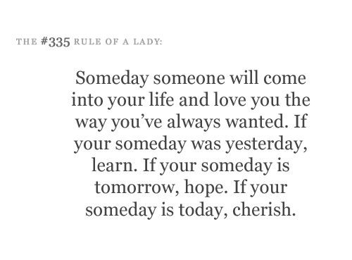 word.Someday, Rules Of A Lady Quotes, Cherish, Lady Rules, Living, The Rules, Quotessayings Things, New Quotes, Hope