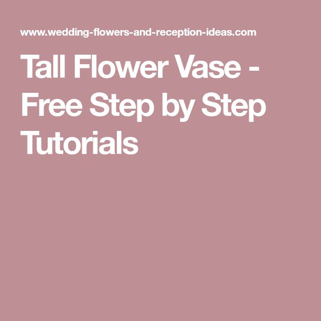 Tall Flower Vase - Free Step by Step Tutorials