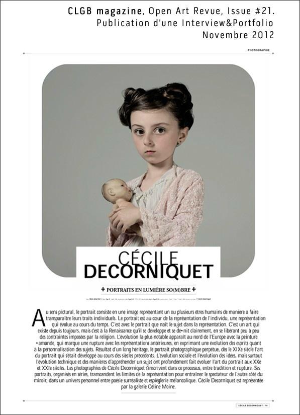 Portraits en lumière so(m)bre.  « Il y a une recherche entre la nostalgie et le devenir, une recherche d'abandon chez mes modèles afin d'en souligner une gravité, un aspect sacré hors du temps » CLGB magazine, Open Art Revue - Issue 21