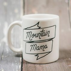 West Virginia, Mountain Mama. - Made and printed in the USA - Ceramic; Dishwasher safe - Microwave safe - Manufactured in good 'ol U.S. of A. - Every sip from this mug will have your beverage tasting