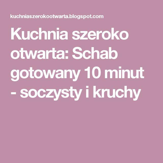 Kuchnia szeroko otwarta: Schab gotowany 10 minut - soczysty i kruchy