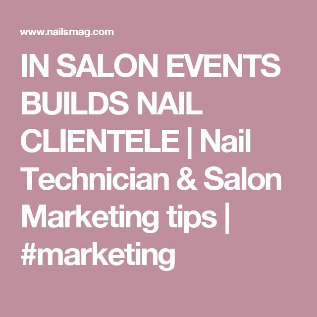 262 Best Nail Technician Promotion Ideas Make Money Images On Pinterest Manicures Marketing And Salons