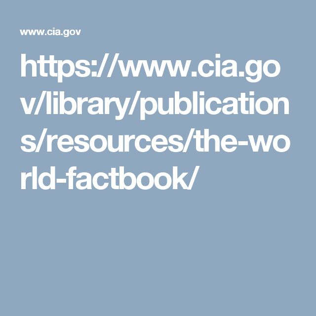 https://www.cia.gov/library/publications/resources/the-world-factbook/