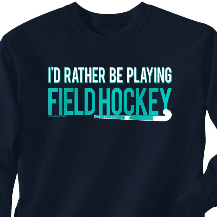 Field Hockey Tshirt Long Sleeve I'd Rather Be Playing Field Hockey                                                                                                                                                      More