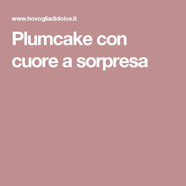 Plumcake con cuore a sorpresa