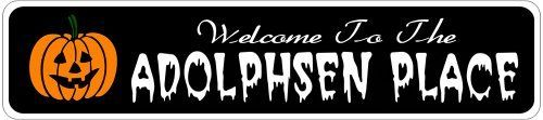 ADOLPHSEN PLACE Lastname Halloween Sign - Welcome to Scary Decor, Autumn, Aluminum - 4 x 18 Inches by The Lizton Sign Shop. $12.99. 4 x 18 Inches. Rounded Corners. Predrillied for Hanging. Great Gift Idea. Aluminum Brand New Sign. ADOLPHSEN PLACE Lastname Halloween Sign - Welcome to Scary Decor, Autumn, Aluminum 4 x 18 Inches - Aluminum personalized brand new sign for your Autumn and Halloween Decor. Made of aluminum and high quality lettering and graphics. Made to last f...