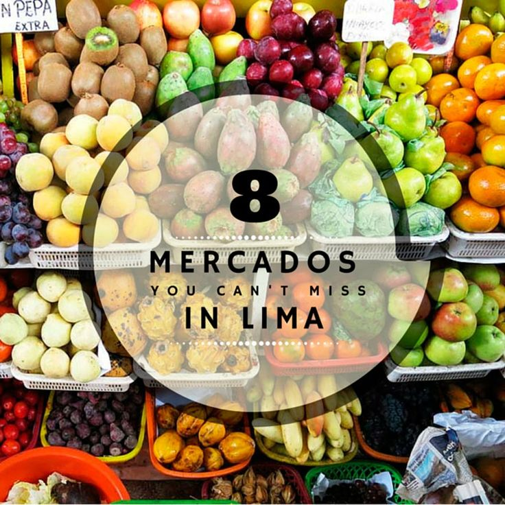Experiencing Lima's Mercados: 8 Markets You Can't Miss - @tbproject