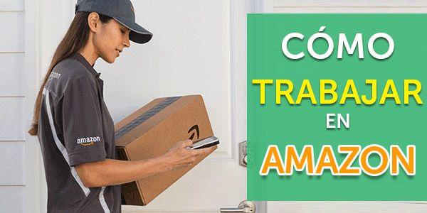 Trabajar Para Amazon Desde Casa Almacenes Entregas Y Mas
