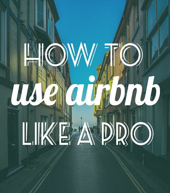 This blogger has been using Airbnb over the past few years to travel all over the world! This post includes some of her best tips on how to get the most out of your Airbnb experience. PLUS, she's also