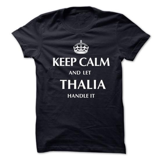 Keep Calm and Let THALIA  Handle It.New T-shirt - #tee style #sweatshirt kids. ADD TO CART => https://www.sunfrog.com/No-Category/Keep-Calm-and-Let-THALIA-Handle-ItNew-T-shirt.html?68278