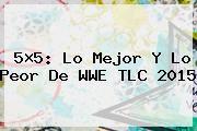 http://tecnoautos.com/wp-content/uploads/imagenes/tendencias/thumbs/5x5-lo-mejor-y-lo-peor-de-wwe-tlc-2015.jpg WWE. 5×5: Lo mejor y lo peor de WWE TLC 2015, Enlaces, Imágenes, Videos y Tweets - http://tecnoautos.com/actualidad/wwe-5x5-lo-mejor-y-lo-peor-de-wwe-tlc-2015/