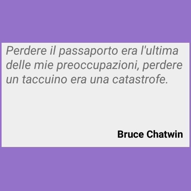 Citazioni --- Bruce Chatwin