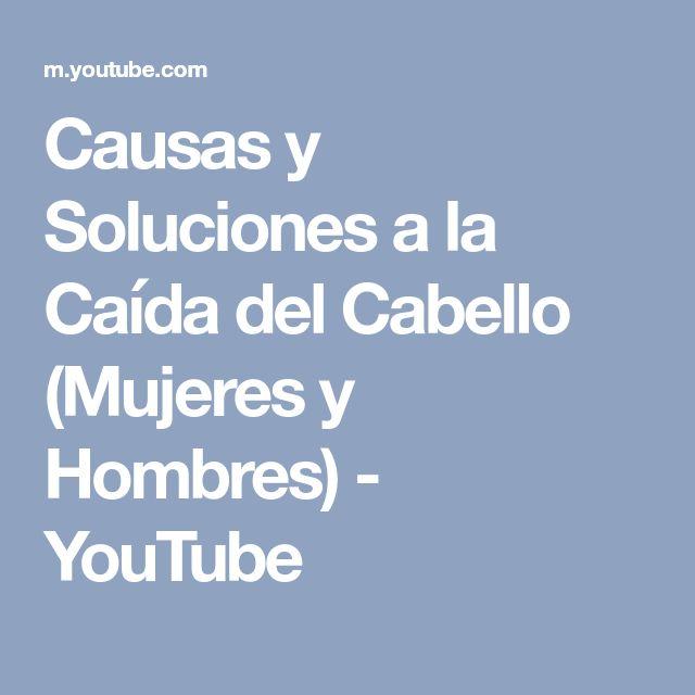 Causas y Soluciones a la Caída del Cabello (Mujeres y Hombres) - YouTube